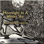 Rose-Marie Cameron: Moonlight In A Winter Sky